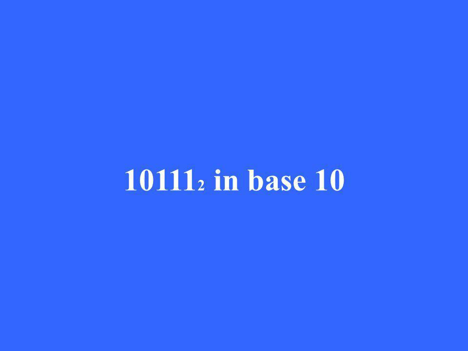 10111 2 in base 10