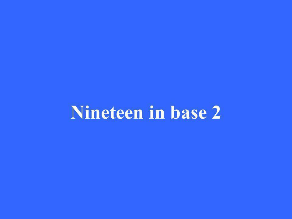 Nineteen in base 2