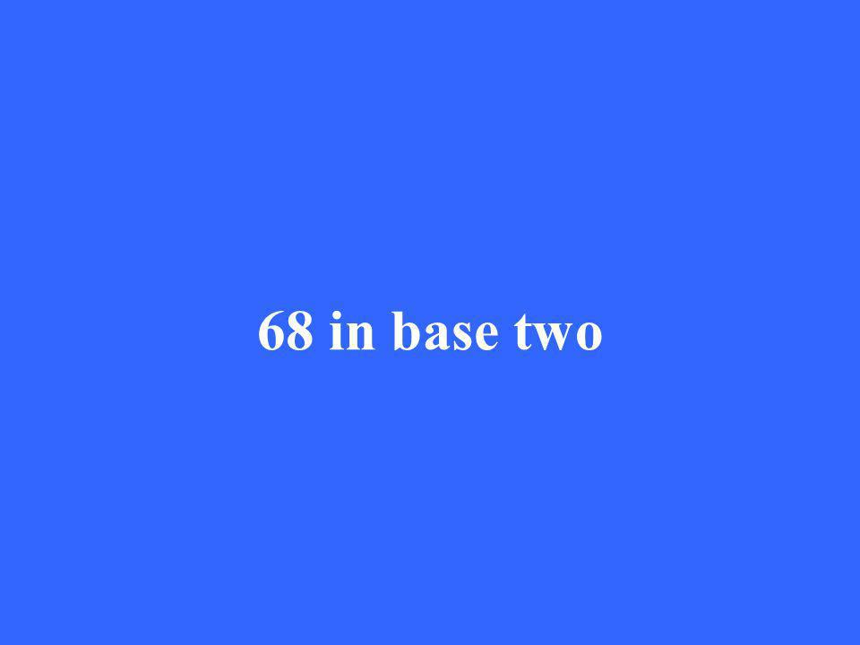 68 in base two