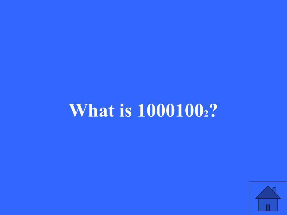 What is 1000100 2 ?