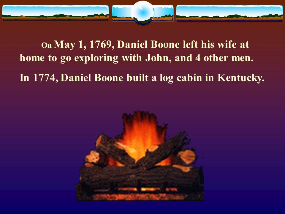 Daniel Boone went back to work on his fathers farm after the French & Indian War ended.