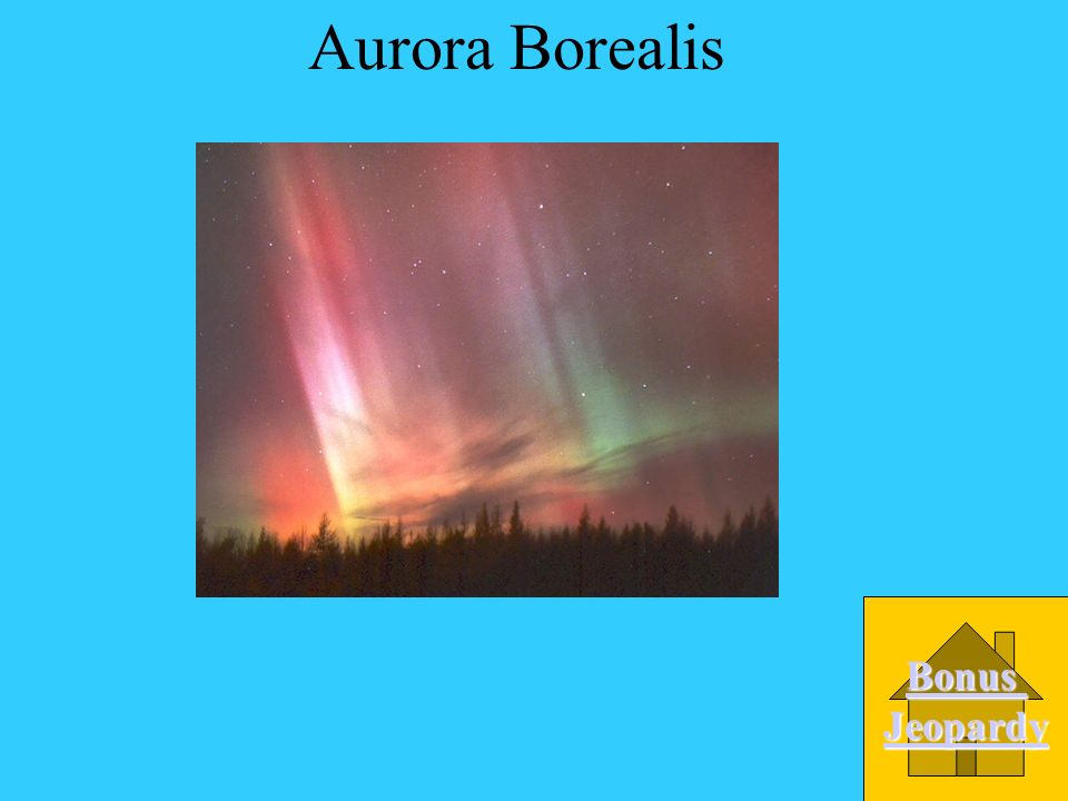 What is the science name for the northern lights? A. Aurora borealis B.colored skylights C. arctica D. spectrum