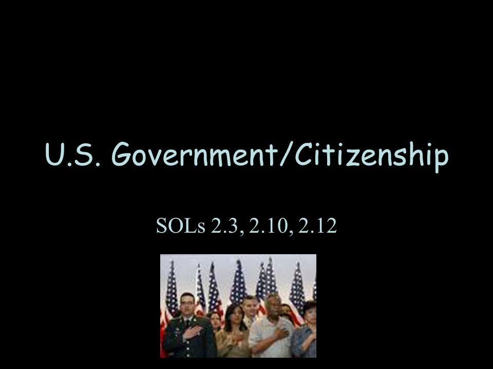 U.S. Government/Citizenship SOLs 2.3, 2.10, 2.12