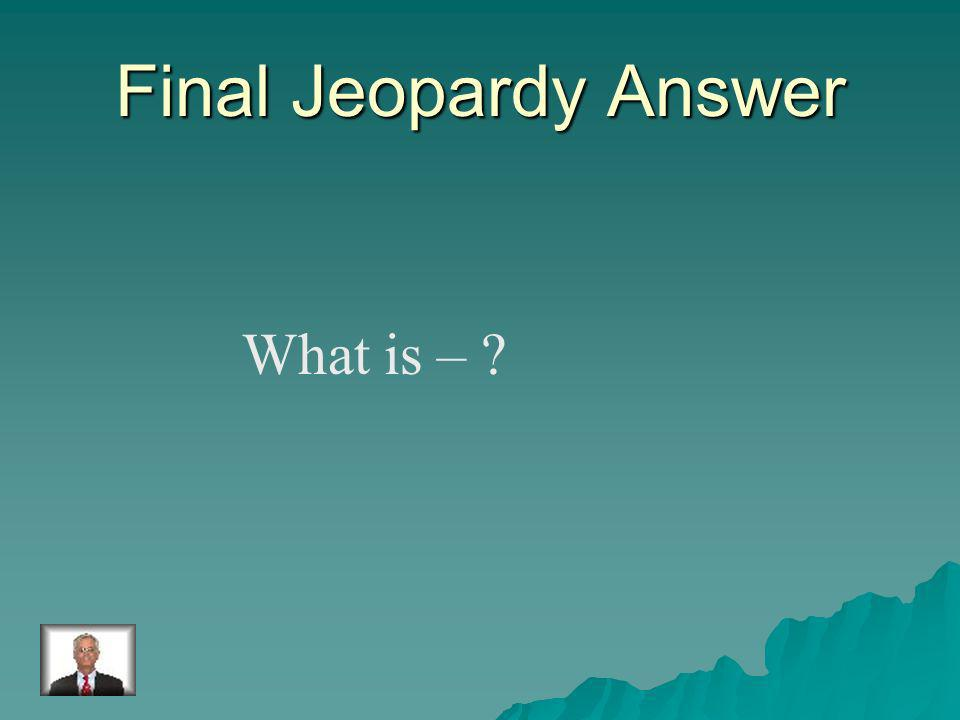 Final Jeopardy The.