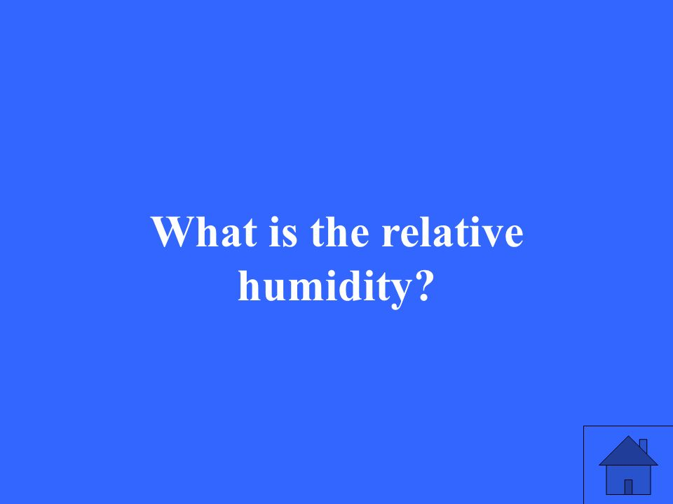 What is the relative humidity