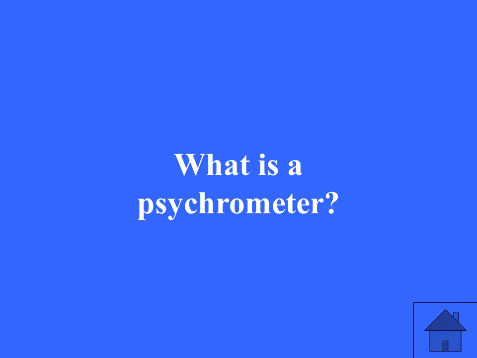 What is a psychrometer