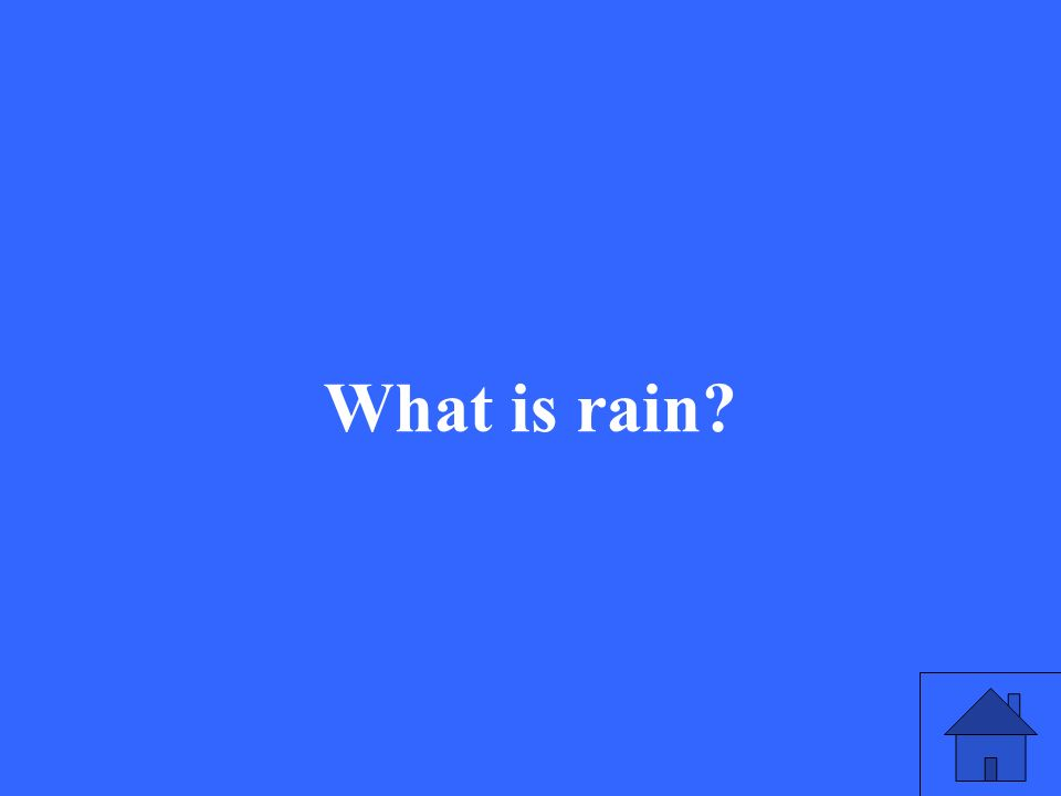 What is rain?