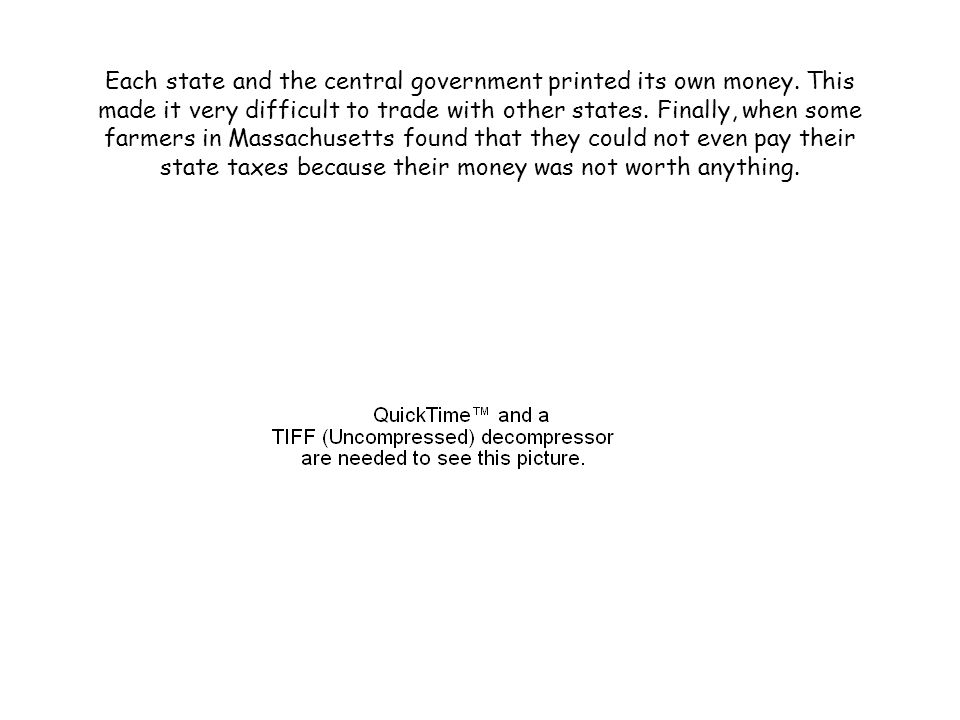 Each state and the central government printed its own money.