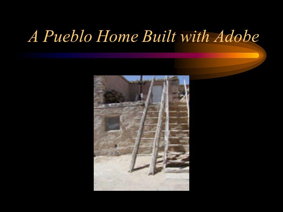 A Pueblo Home Built with Adobe