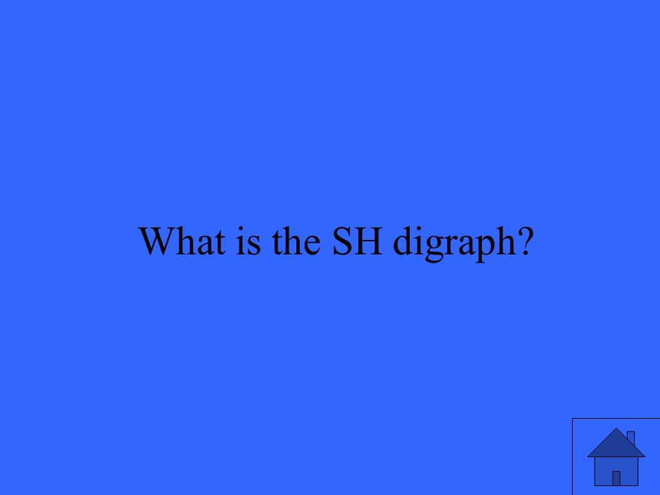 13 What is the SH digraph