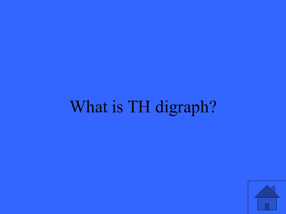 19 What is TH digraph