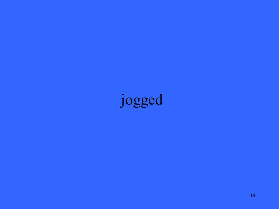 38 jogged