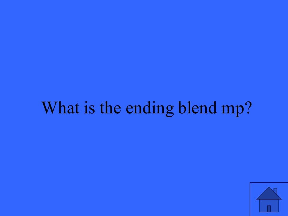 49 What is the ending blend mp?