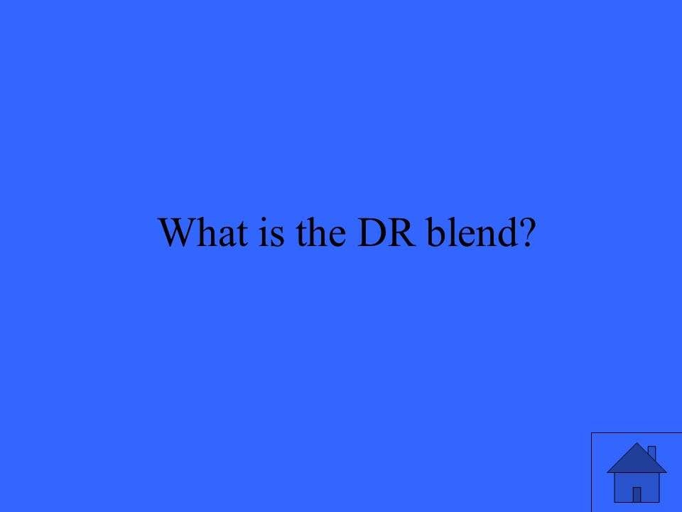 7 What is the DR blend?