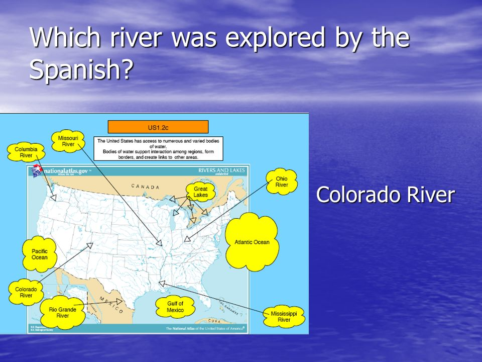 Which river was explored by the Spanish? Colorado River