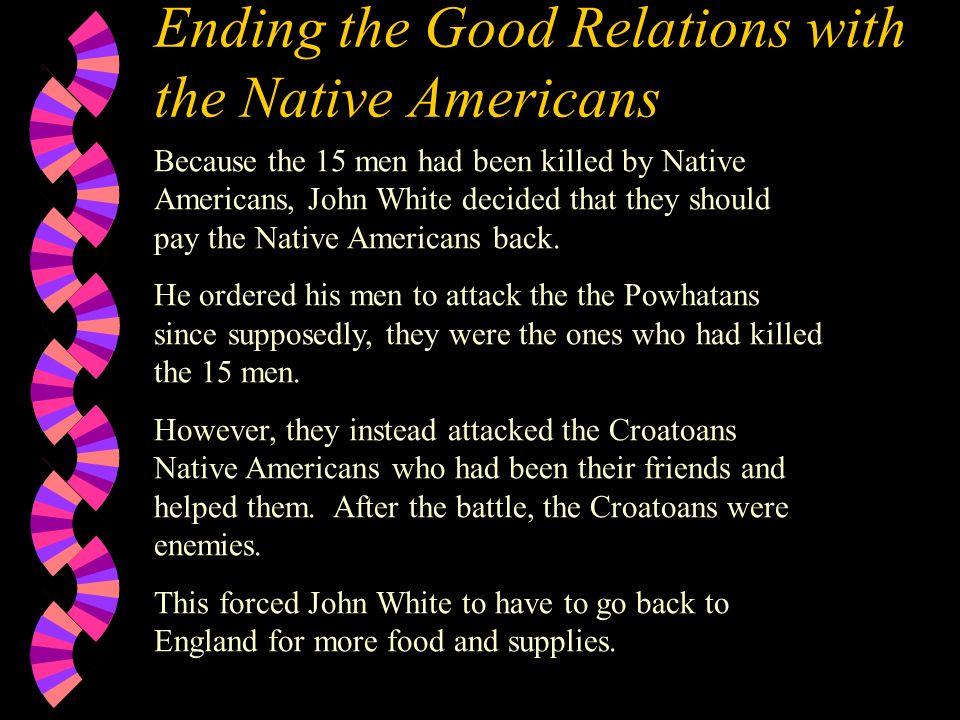 The Lost Colony w John White returned in August 1590 to find no colonists on Roanoke Island. w On one of the trees was written CROATOAN. w Croatoan wa
