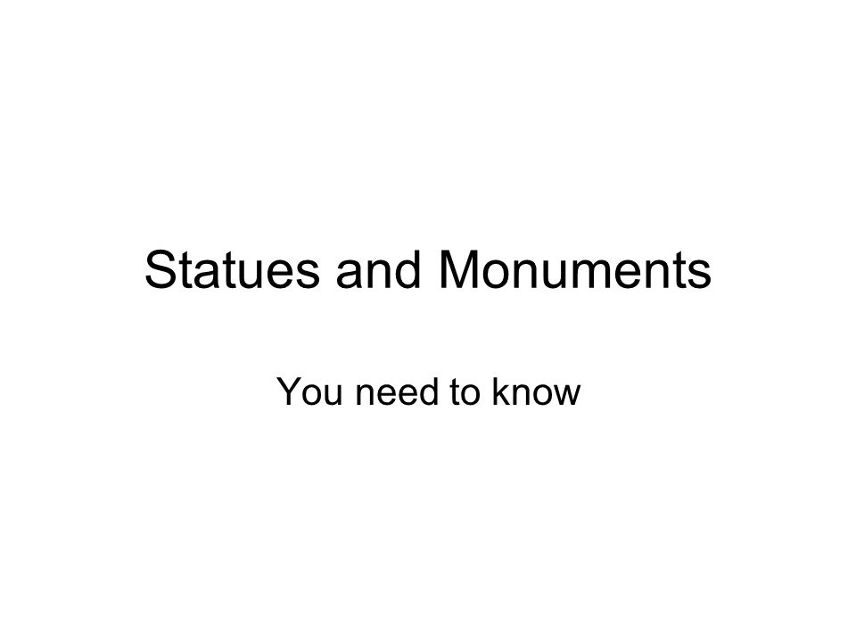 Statues and Monuments You need to know