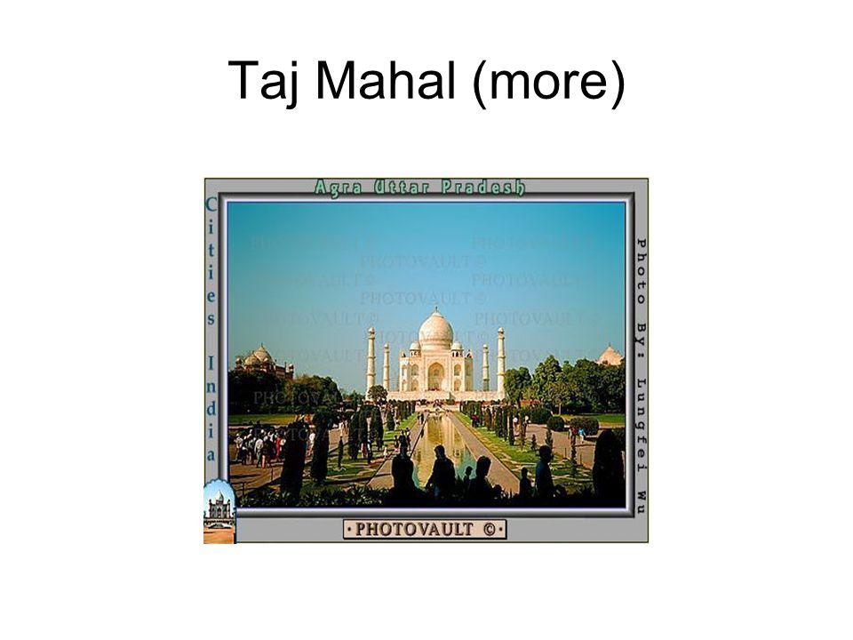 Taj Mahal (more)