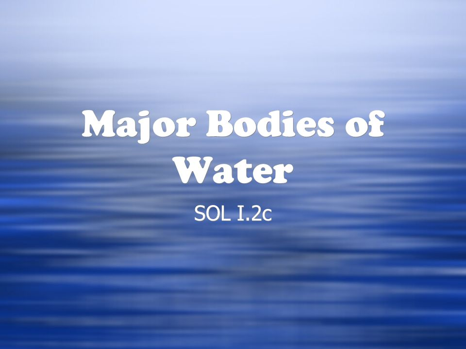 Major Bodies of Water SOL I.2c