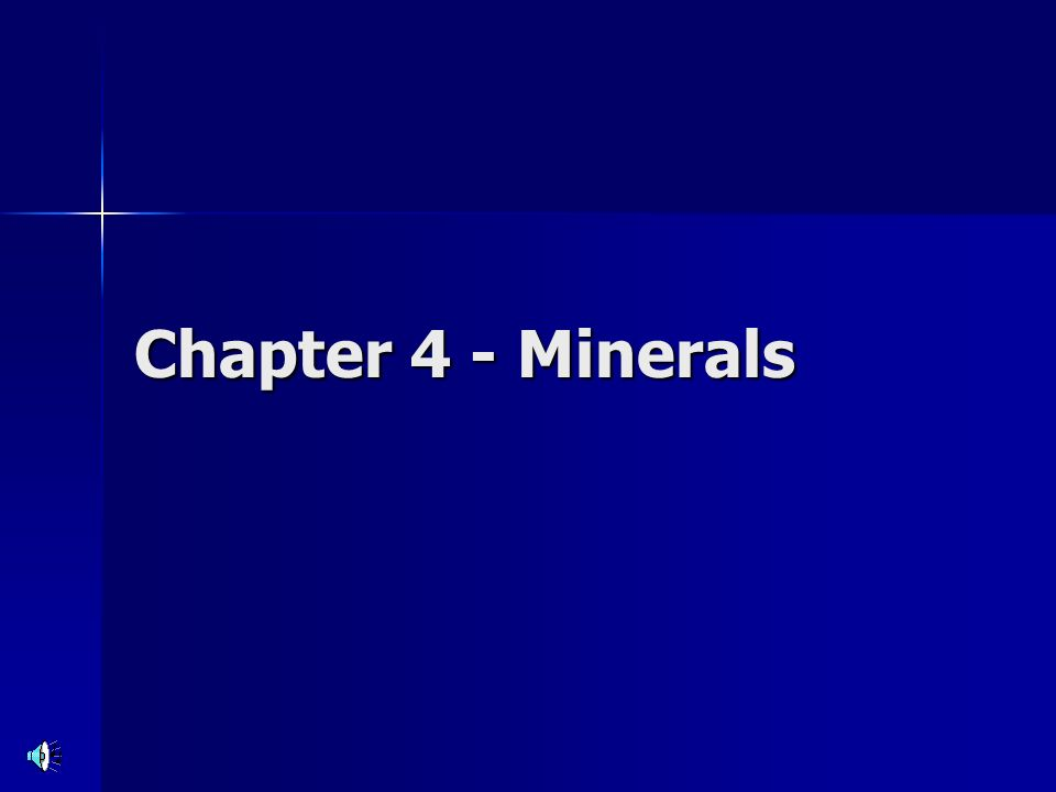 Chapter 4 - Minerals