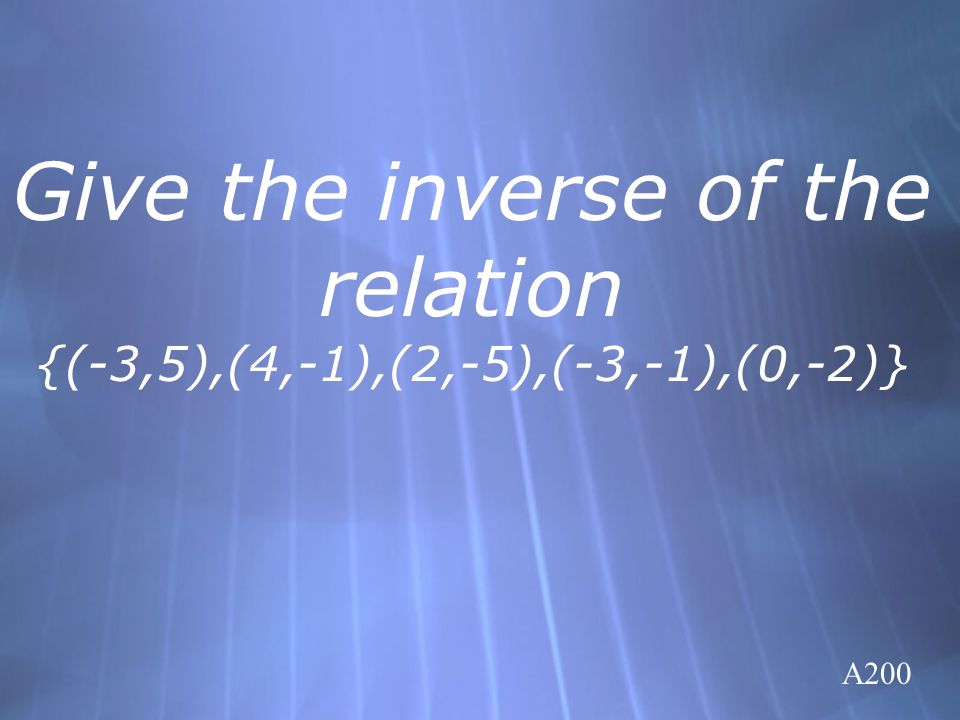 Give the inverse of the relation {(-3,5),(4,-1),(2,-5),(-3,-1),(0,-2)} A200