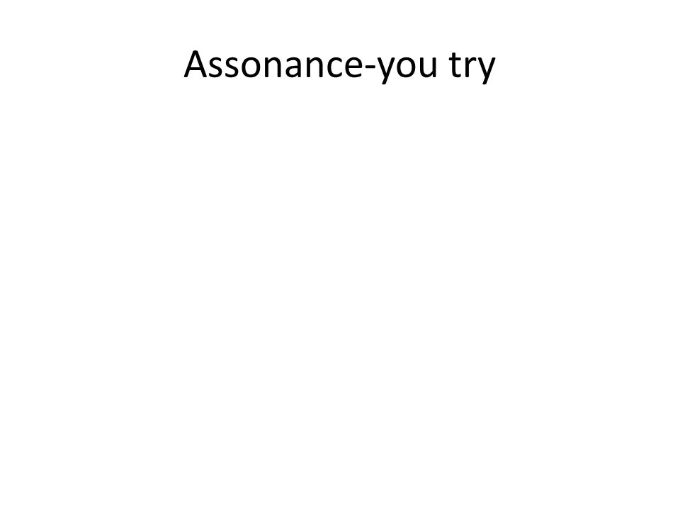 Assonance-you try