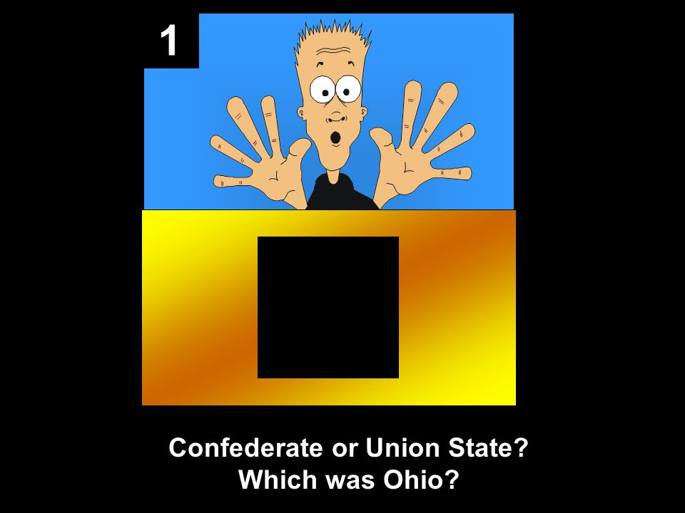 1 Confederate or Union State Which was Ohio