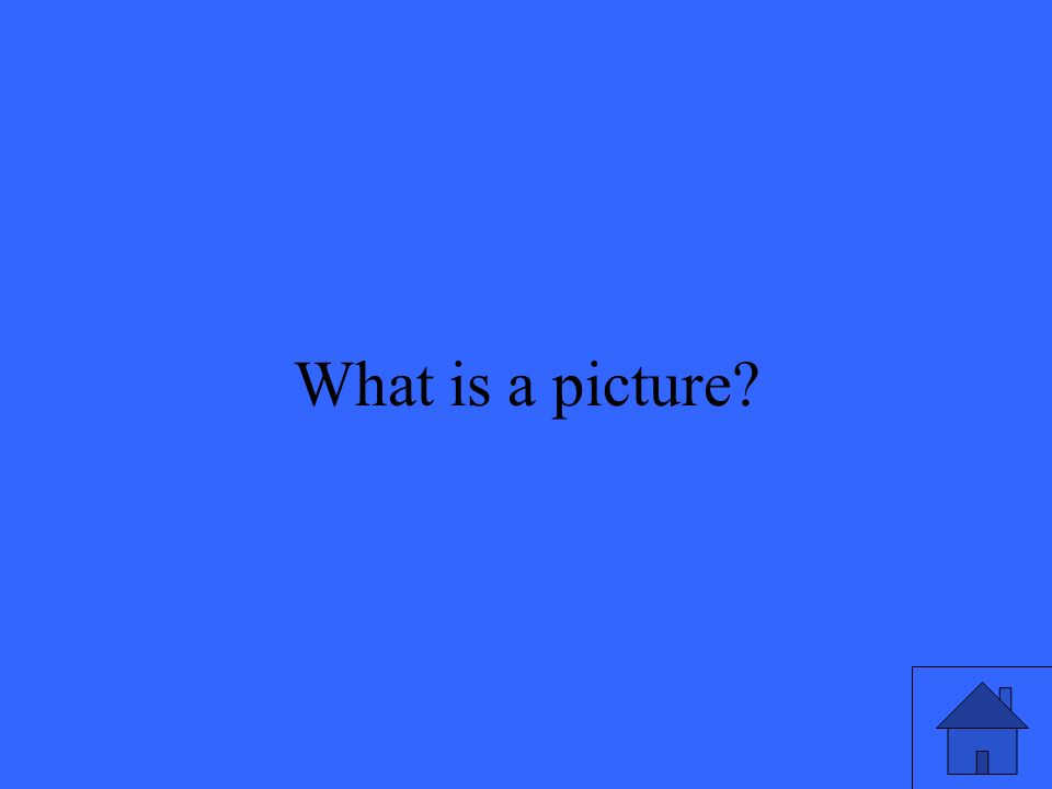 17 What is a picture?