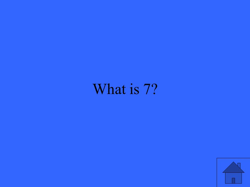 31 What is 7