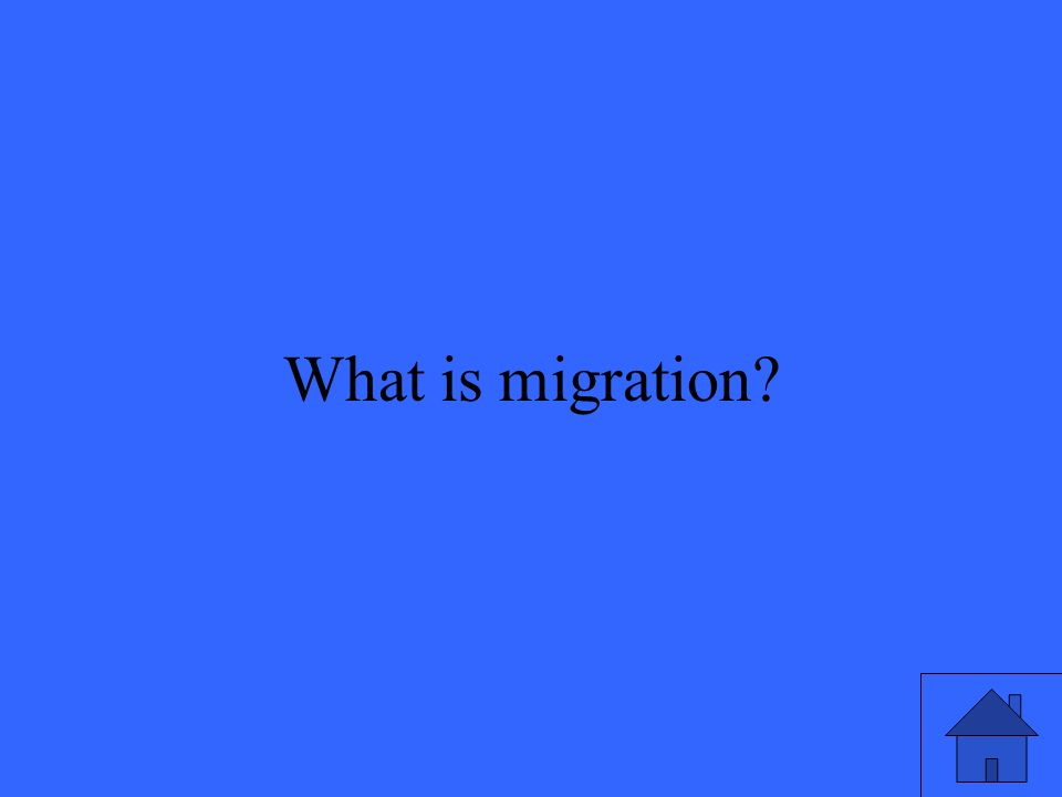 39 What is migration?