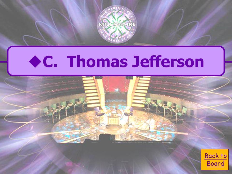 C. Thomas Jefferson B. George Washington A. Abraham Lincoln D.