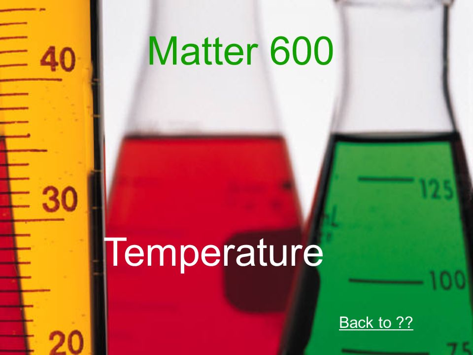 Matter 600 Temperature Back to