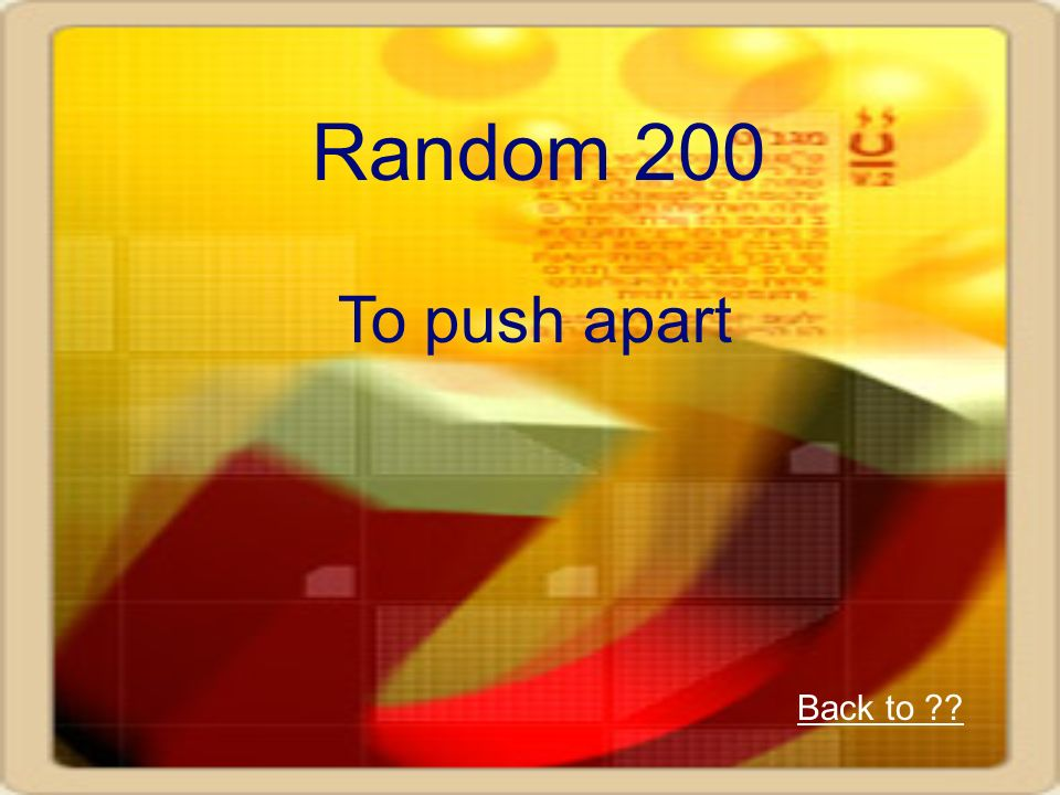 Random 200 To push apart Back to