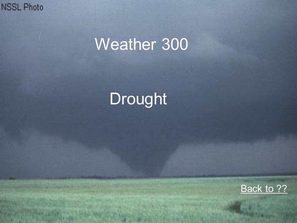 Weather 300 Drought Back to