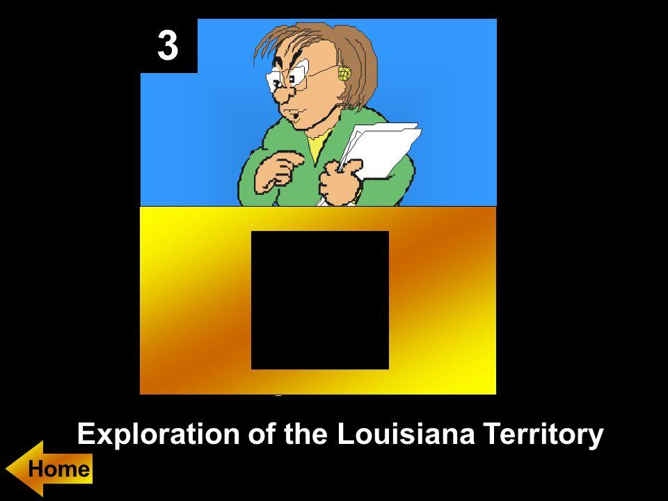3 Exploration of the Louisiana Territory