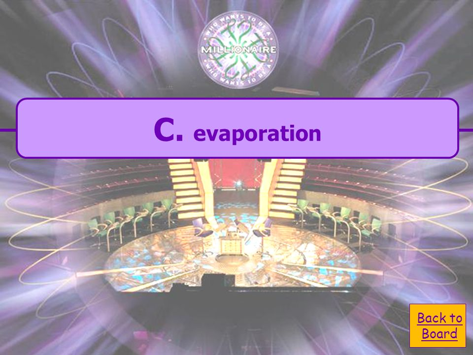 C. evaporation C. evaporation Water changing from a liquid to a gas is an example of - A.