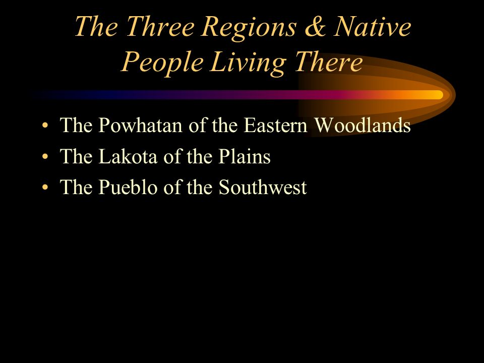 The Powhatan of the Eastern Woodlands Region Named for Chief Powhatan Included many tribes, located mainly in Virginia Were hunters, fishermen, and farmers Walked and paddled canoes