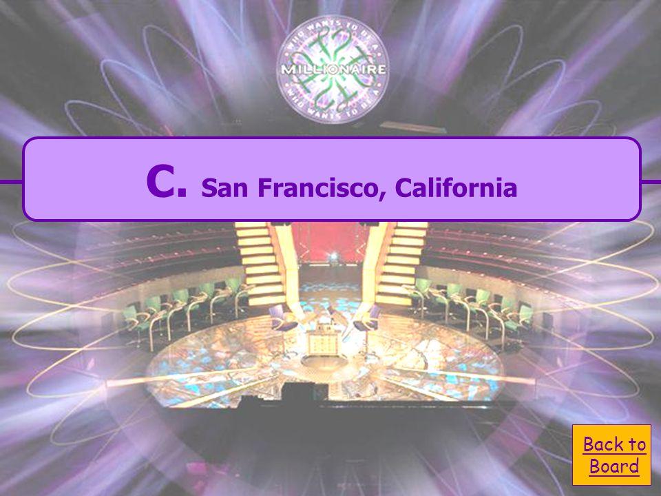A. san francisco, california A. san francisco, california C.
