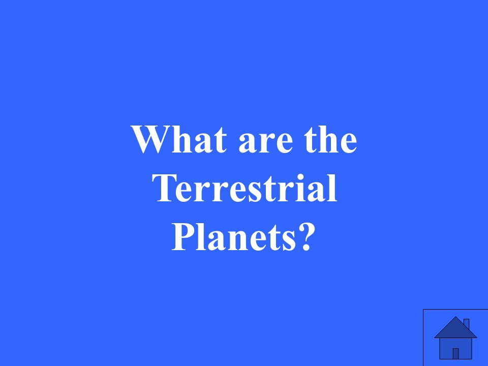What are the Terrestrial Planets?