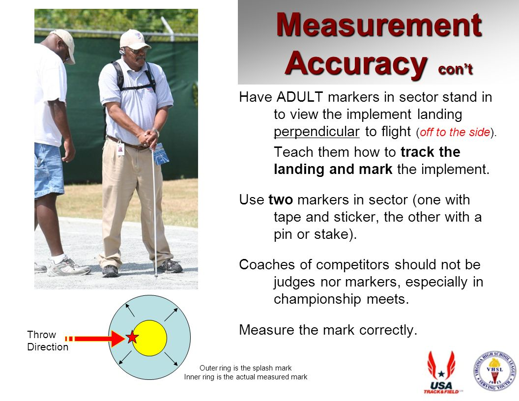 Measurement Accuracy cont Have ADULT markers in sector stand in to view the implement landing perpendicular to flight (off to the side).