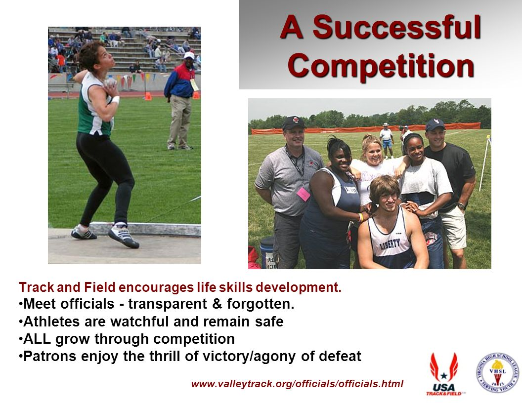 A Successful Competition Track and Field encourages life skills development.