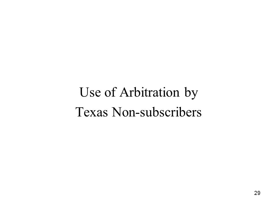 29 Use of Arbitration by Texas Non-subscribers