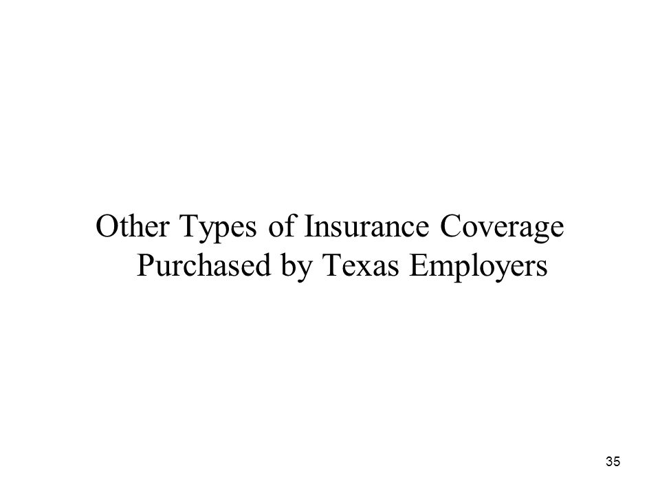 35 Other Types of Insurance Coverage Purchased by Texas Employers