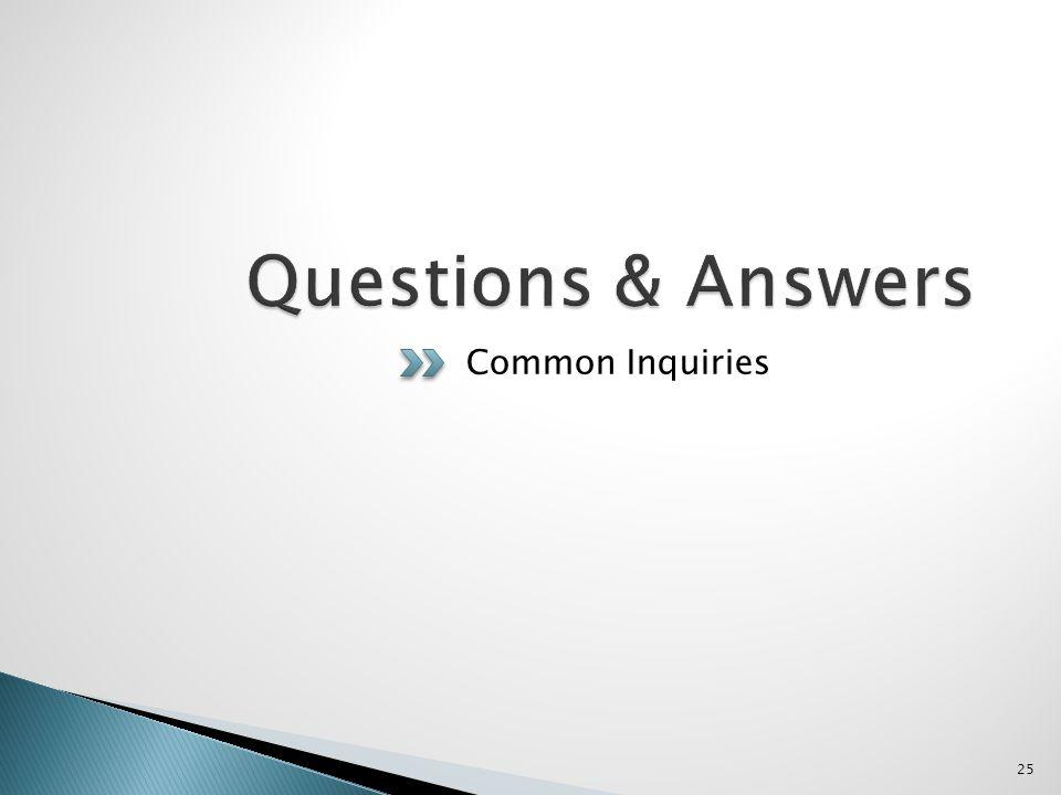 Common Inquiries 25
