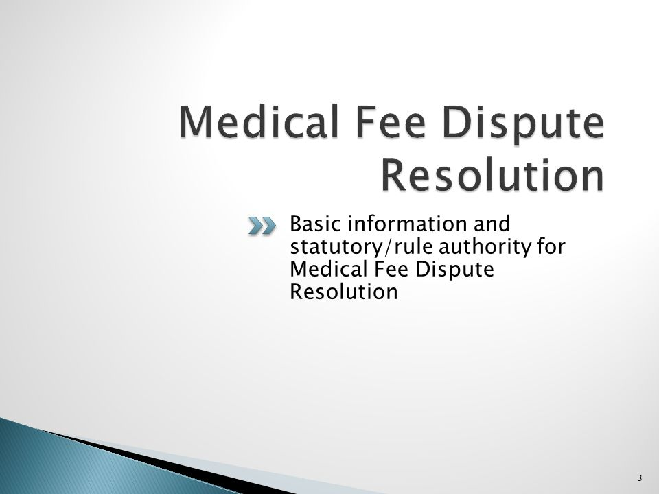 Basic information and statutory/rule authority for Medical Fee Dispute Resolution 3