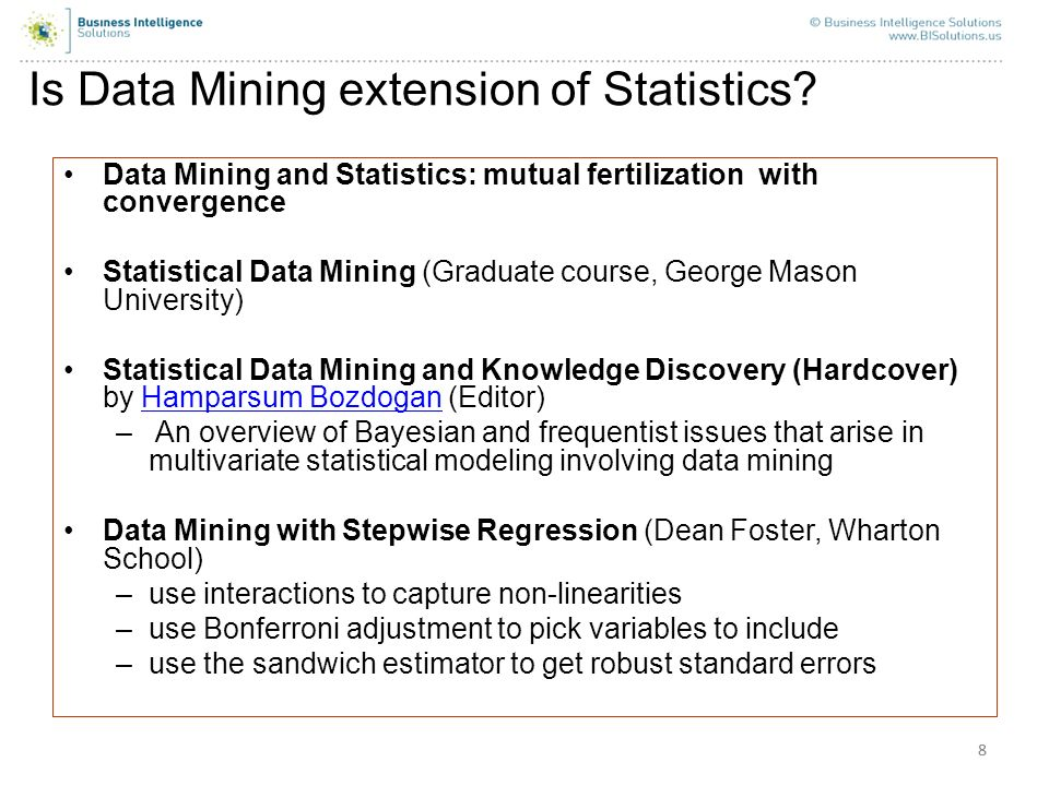 88 Is Data Mining extension of Statistics? Data Mining and Statistics: mutual fertilization with convergence Statistical Data Mining (Graduate course,