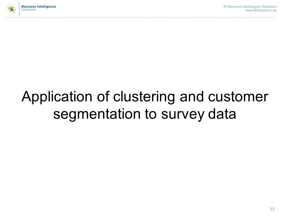 19 Application of clustering and customer segmentation to survey data