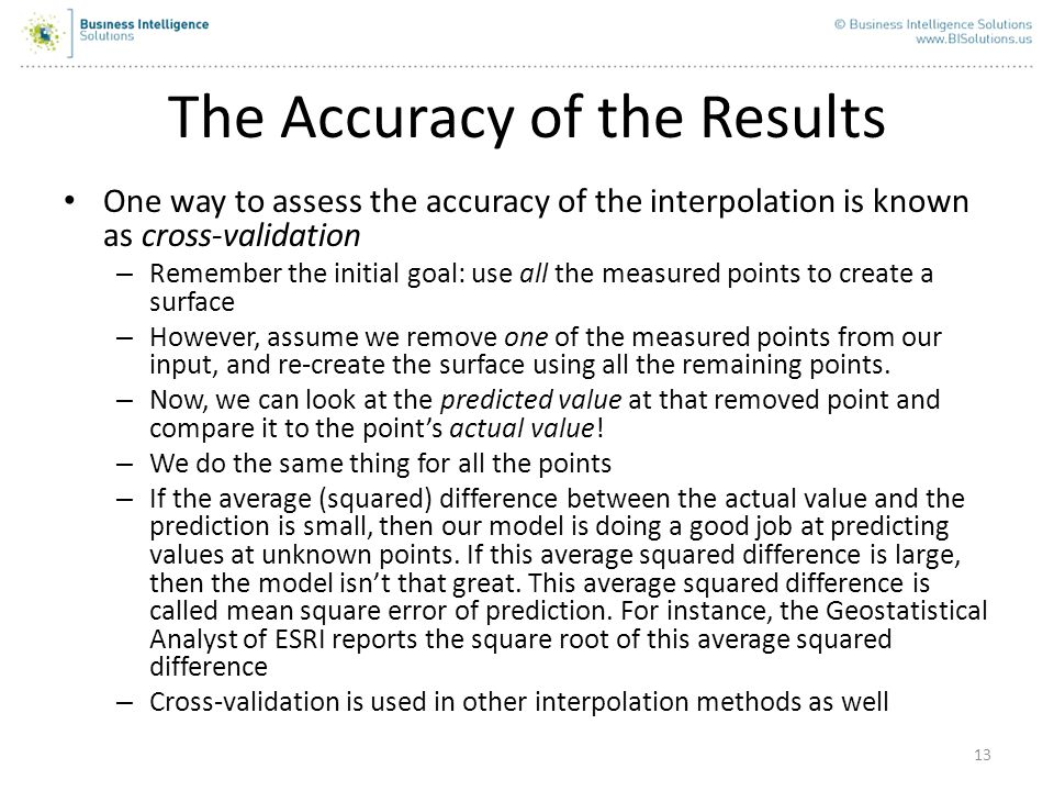 13 The Accuracy of the Results One way to assess the accuracy of the interpolation is known as cross-validation – Remember the initial goal: use all t