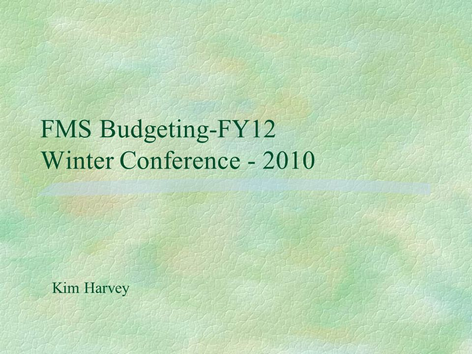 FMS Budget Highlights §Carry forward prior year ending budget §Create two proposed budgets §Proposed budgets copy to approved and adopted budget §Adopted budget becomes beginning budget