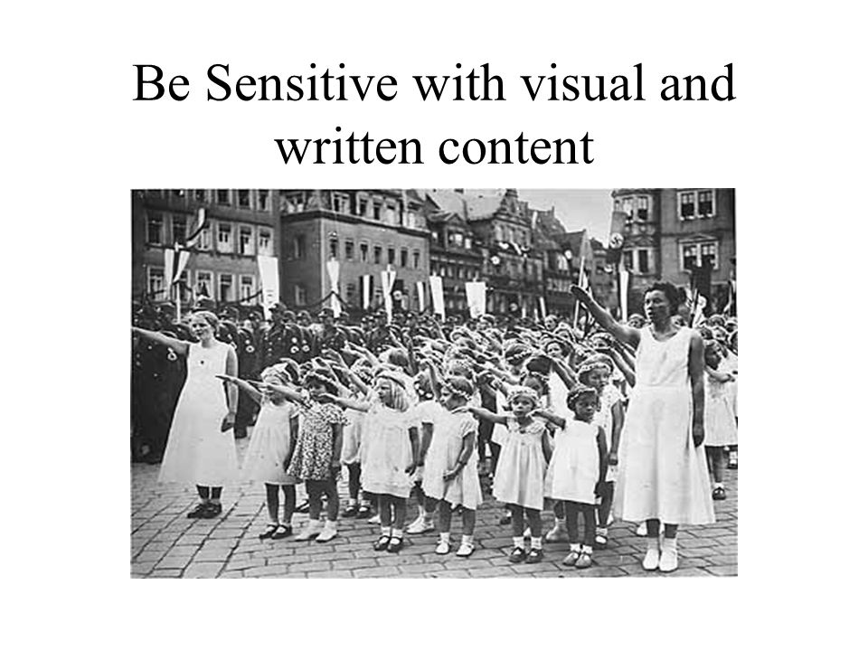 Be Sensitive with visual and written content